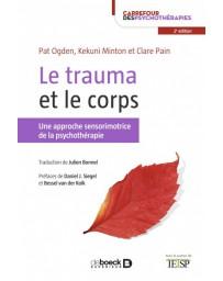 Le trauma et le corps, une approche sensorimotrice de la psychothérapie