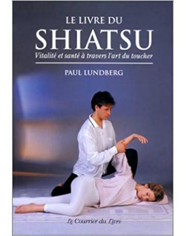 Le livre du shiatsu, vitalité et santé à travers l'art du toucher