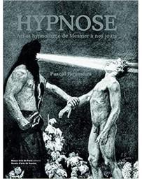 Hypnose, art et hypnotisme de Mesmer à nos jours