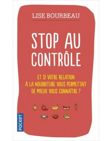 Stop au contrôle - Et si votre relation à la nourriture vous permettait de mieux vous connaître?