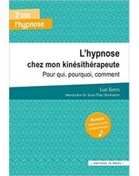 L'hypnose chez mon kinésithérapeute - Pour qui, pourquoi, comment