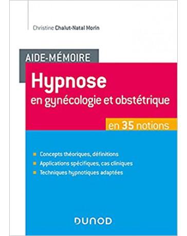 Aide-mémoire- Hypnose en gynécologie et obstétrique en 35 notions