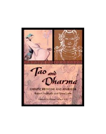 Tao and Dharma - Chinese Medicine and Ayurveda
