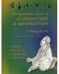 The Systematic Classic of Acupuncture - Moxibustion