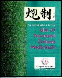 Pao Dzi - An Introduction to the Use of Processed Chinese Medicinals