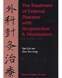 The Treatment of External Diseases with Acupuncture - Moxibustion