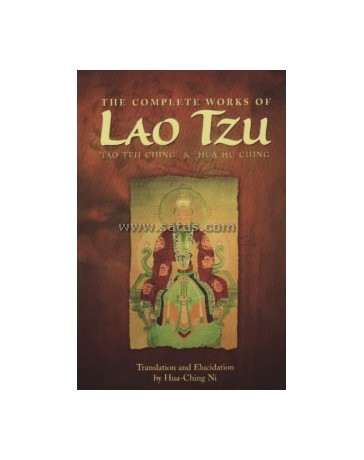 The Complete Works of Lao Tzu - Tao Teh Ching - Hua Hu Ching