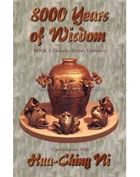 8000 Years of Wisdom. Book I Includes Dietary Guidance