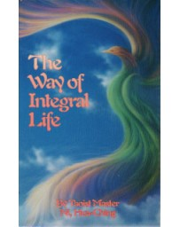 The Way of Integral Life