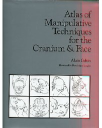 Atlas of Manipulative Techniques for the Cranium and Fa