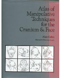 Atlas of Manipulative Techniques for the Cranium and Fa