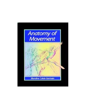 Anatomy of Movement  Volume 1