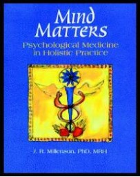 Mind Matters - Psychological Medicine in Holistic Practice