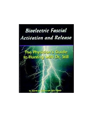 Bioelectric Fascial Activation and Release - The Physician's Guide to Hunting with Dr. Still