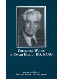 Collected Works of David Heilig, DO, FAAO