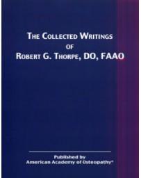 The Collected Writings of Robert G. Thorpe, DO, FAAO