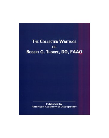 The Collected Writings of Robert G. Thorpe, DO, FAAO