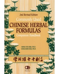 Commonly Used Chinese Herbal Formulas - Companion Handbook
