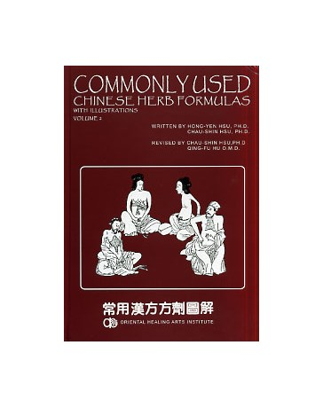 Commonly Used Chinese Herb Formulas with Illustrations  Volume 2