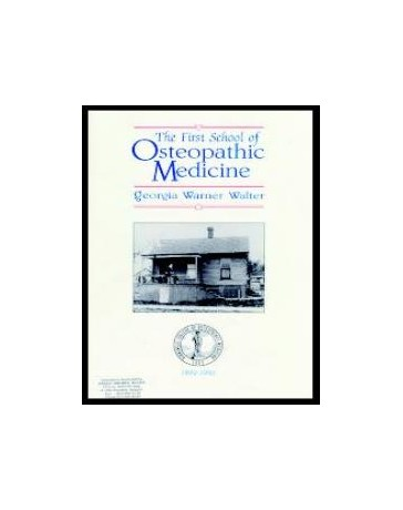 The First School of Osteopathic Medicine