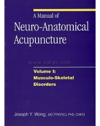 A Manual of Neuro-Anatomical Acupuncture - Volume I
