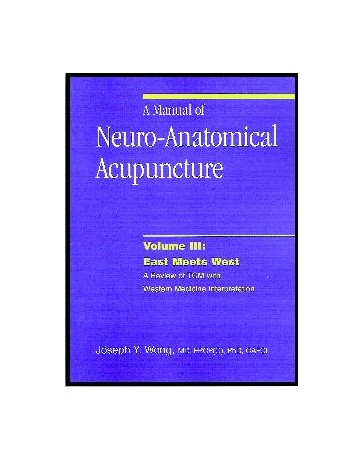 A Manual of Neuro-Anatomical Acupuncture - Volume III