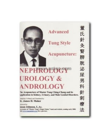 Advanced Tung style Acupuncture - Nephrology, Urology - Andrology